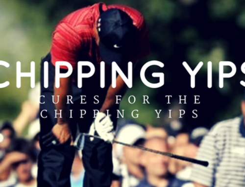 Cures For The Chipping Yips